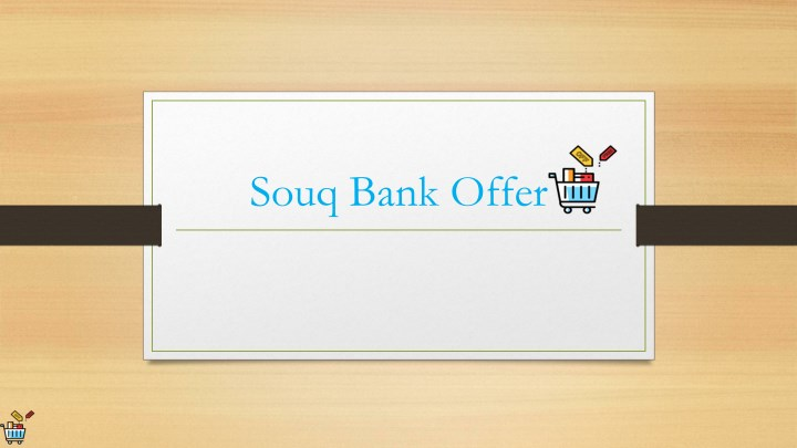 PPT - Souq Bank Offer PowerPoint Presentation - ID:8008276