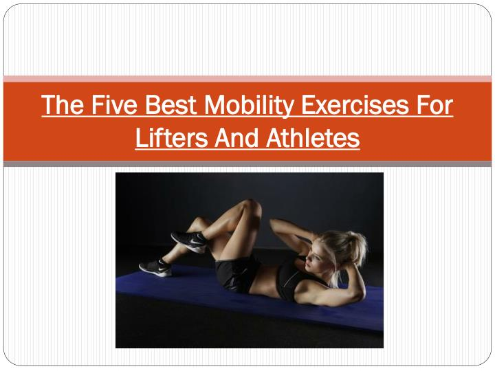 the five best mobility exercises for lifters and athletes n.
