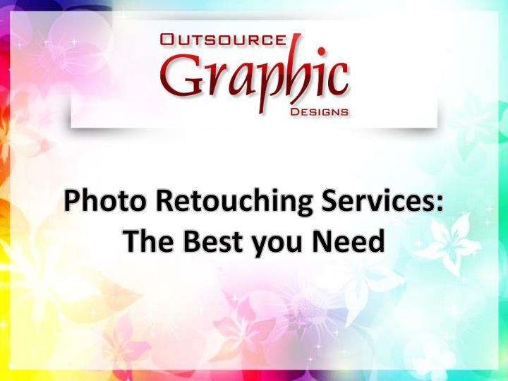 photo retouching services the best you need n.