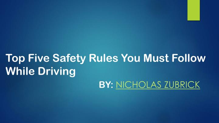 top five safety rules you must follow while driving n.