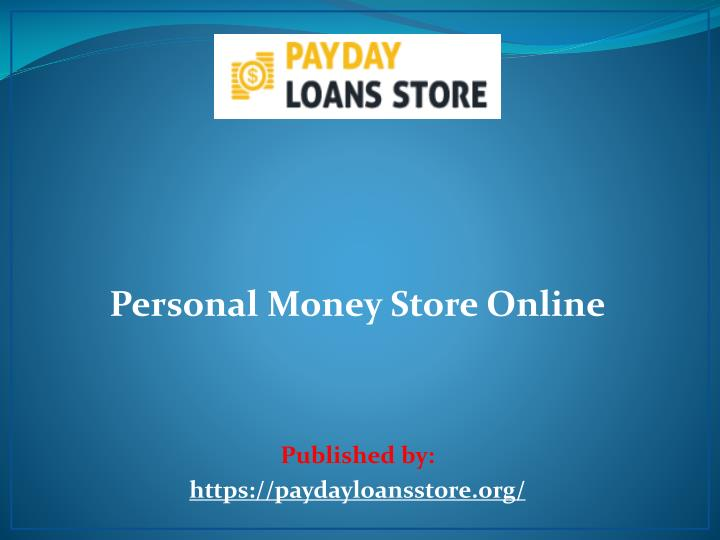 personal money store online published by https paydayloansstore org n.