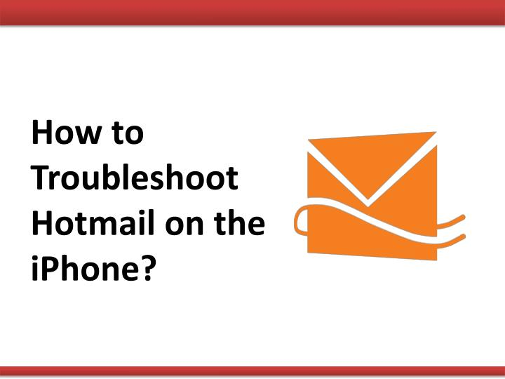 how to troubleshoot hotmail on the iphone n.