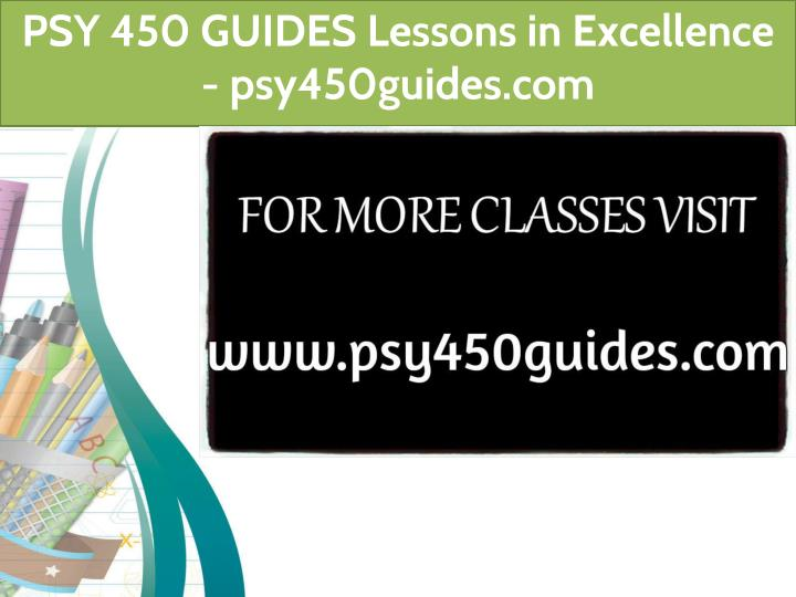 psy 450 guides lessons in excellence psy450guides n.