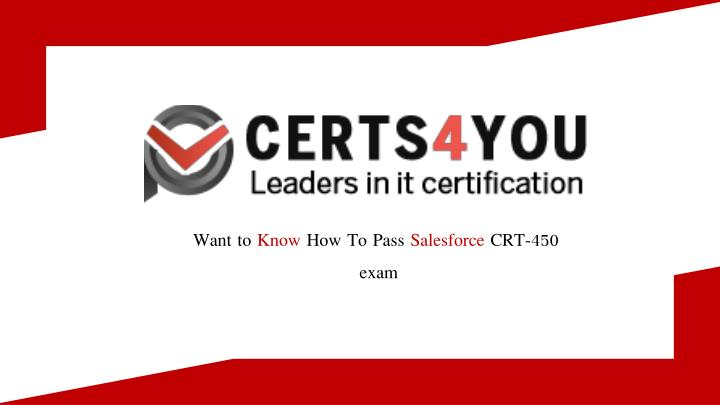 want to know how to pass salesforce crt 450 exam n.