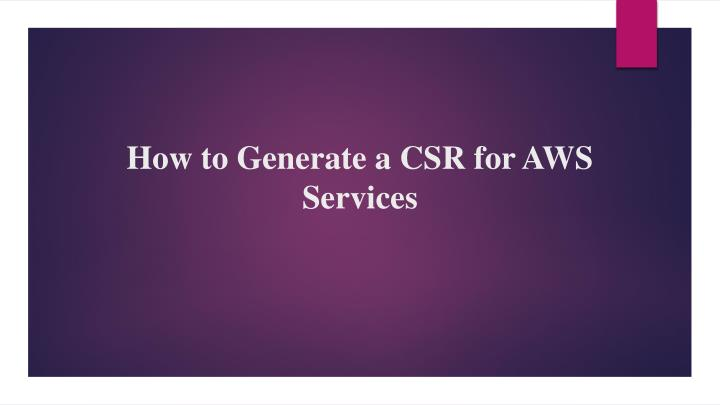 how to generate a csr for aws services n.