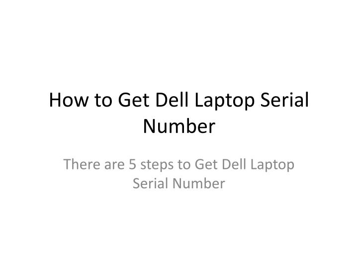 how to get dell laptop serial number n.
