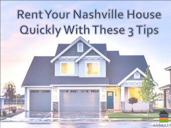 rent your nashville house quickly with these n.