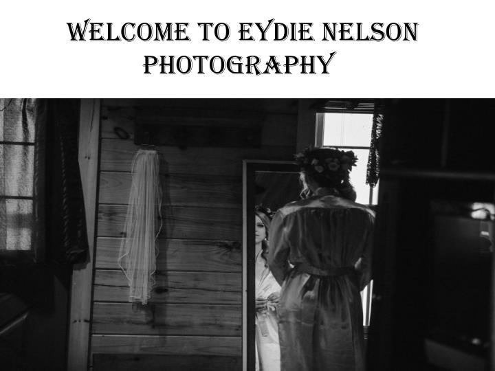 welcome to eydie nelson photography n.