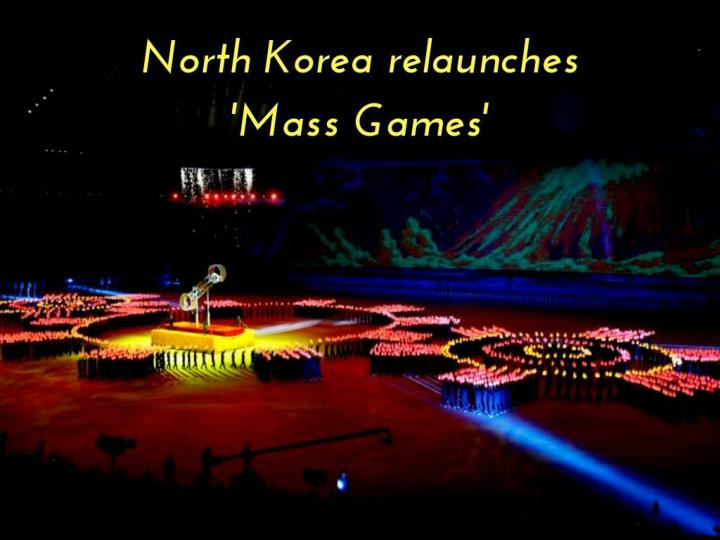 north korea relaunches mass games n.