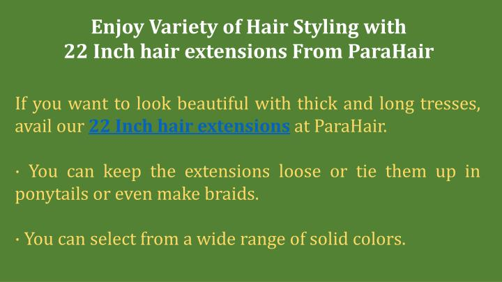 enjoy variety of hair styling with 22 inch hair n.
