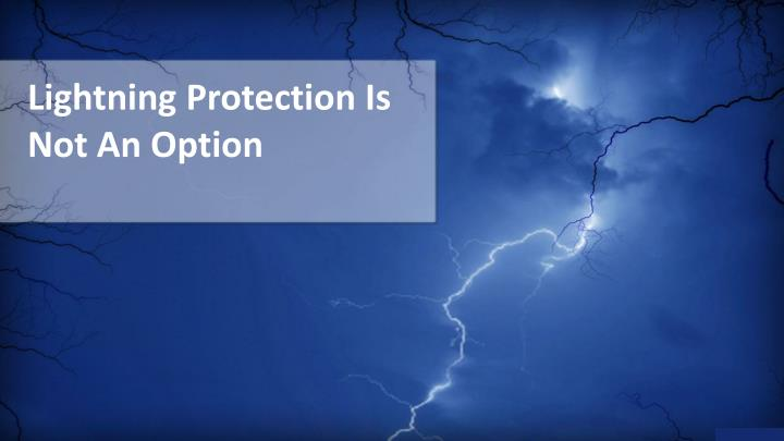 lightning protection is not an option n.