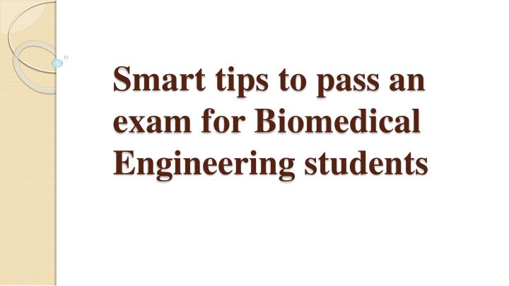 smart tips to pass an exam for biomedical engineering students n.