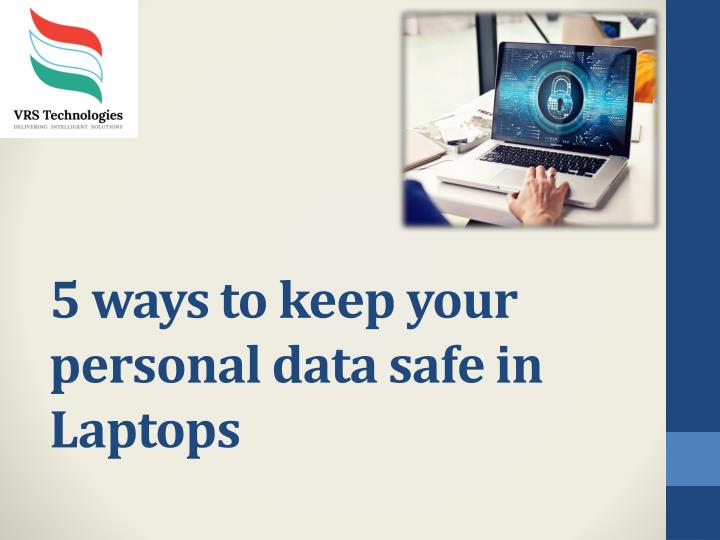 5 ways to keep your personal data safe in laptops n.