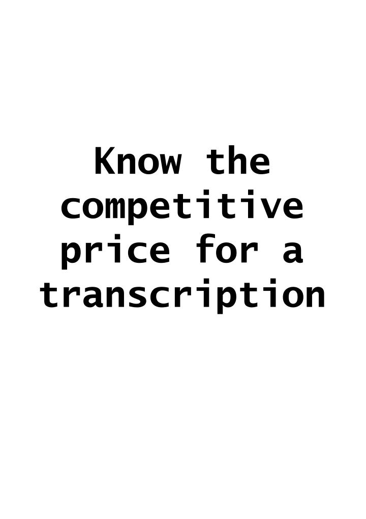 know the competitive price for a transcription n.