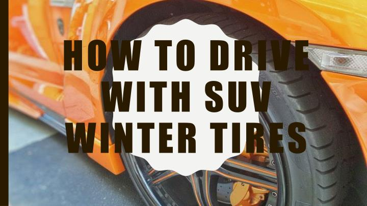 how to drive with suv winter tires n.