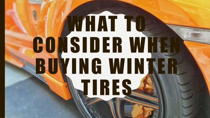 what to consider when buying winter tires n.