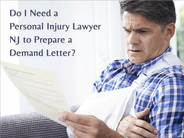 do i need a personal injury lawyer nj to prepare a demand letter n.