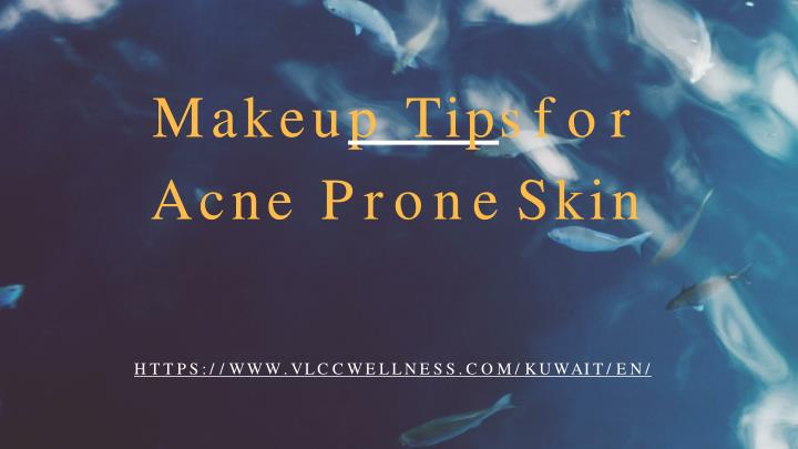 makeu p tip s for acne prone skin n.