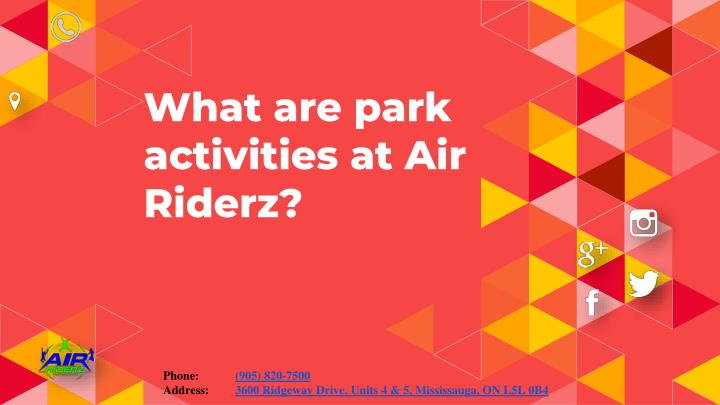 what are park activities at air riderz n.