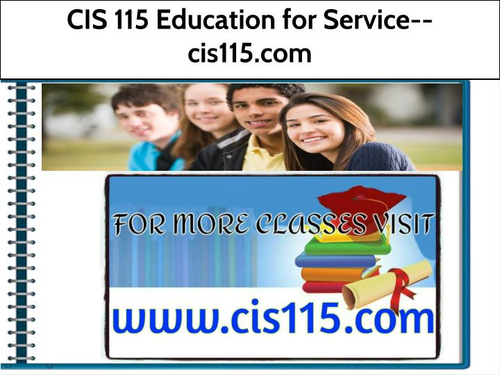 cis 115 education for service cis115 com n.