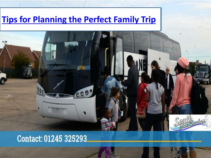 tips for planning the perfect family trip n.