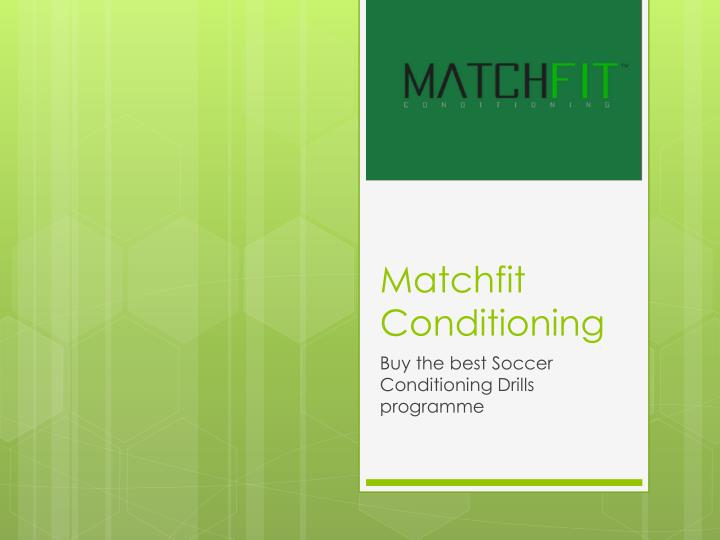 matchfit conditioning n.