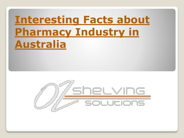 interesting facts about pharmacy industry in australia n.