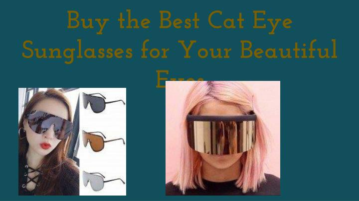 buy the best cat eye sunglasses for your n.