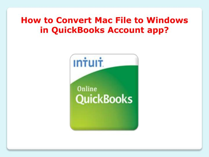 how to convert mac file to windows in quickbooks n.