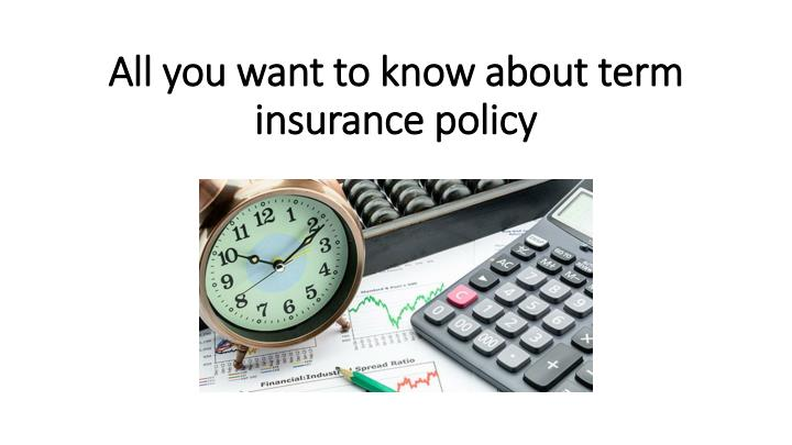 all you want to know about term insurance policy n.