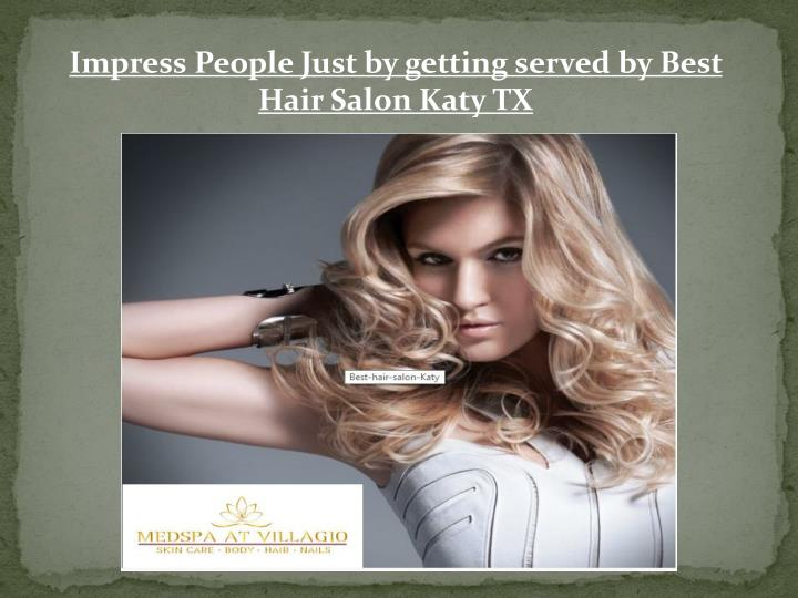 impress people just by getting served by best n.