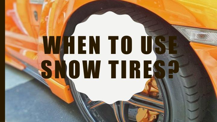 when to use snow tires n.