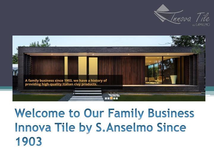 welcome to our family business innova tile by s anselmo since 1903 n.