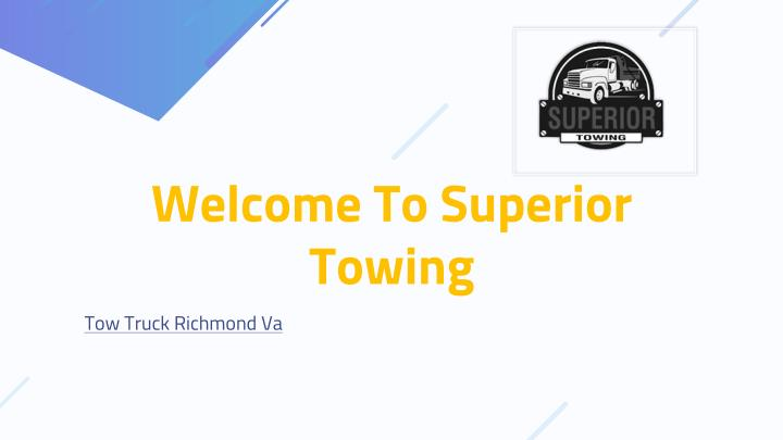welcome to superior towing n.