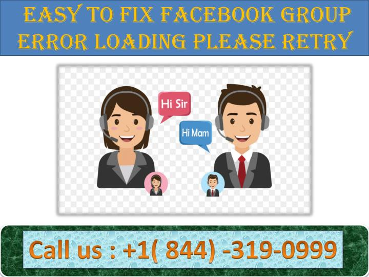 PPT - Easy to Fix Facebook Group Error Loading Please Retry | Call 1