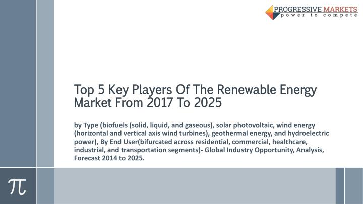 top 5 key players of the renewable energy market from 2017 to 2025 n.