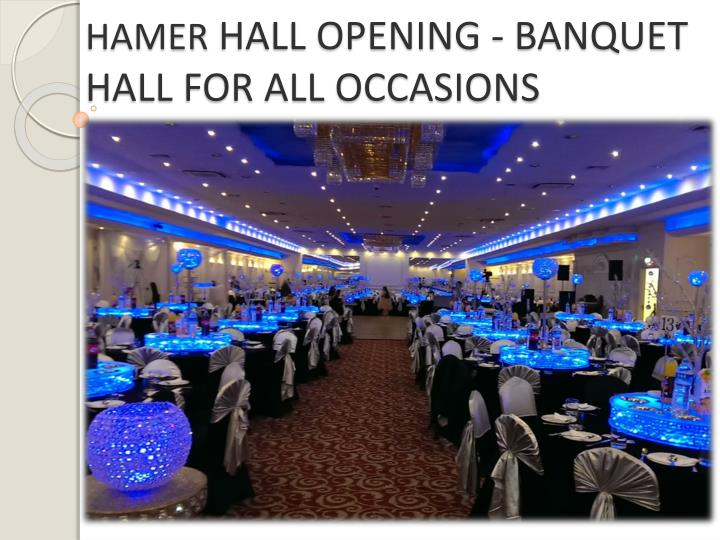 hamer hall opening banquet hall for all occasions n.