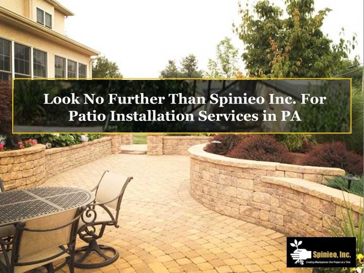 look no further than spinieo inc for patio n.