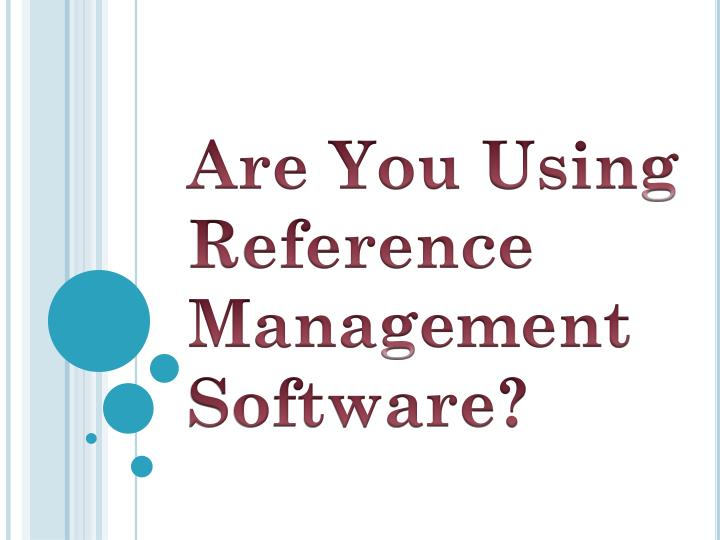 are you using reference management software n.