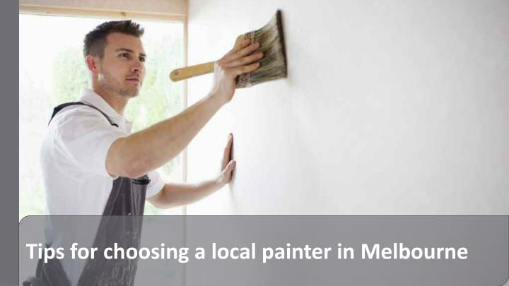 tips for choosing a local painter in melbourne n.