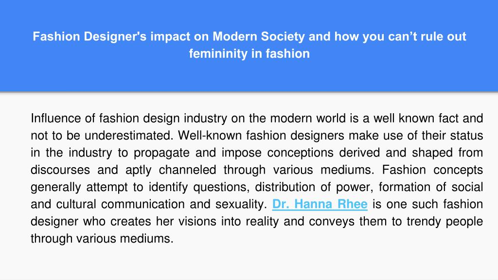 Ppt Fashion Designer S Impact On Modern Society And How You Can T Rule Out Femininity In Fashion Powerpoint Presentation Id 8020612