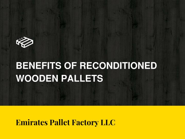 benefits of reconditioned wooden pallets n.