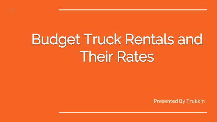 budget truck rentals and their rates n.