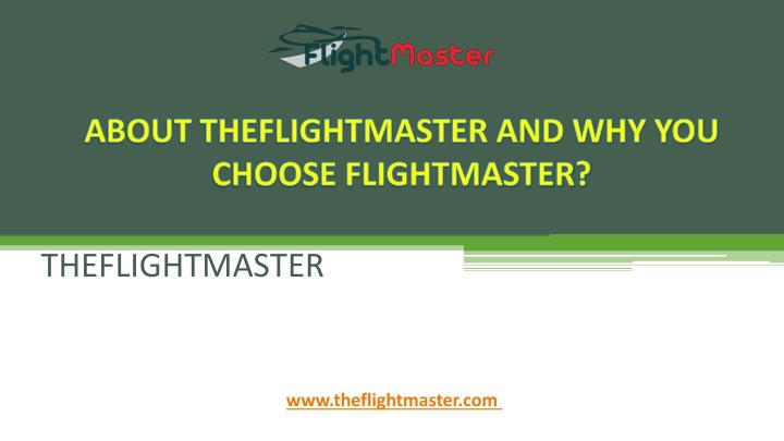 about theflightmaster and why you choose flightmaster n.