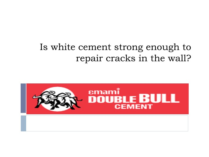 is white cement strong enough to repair cracks n.