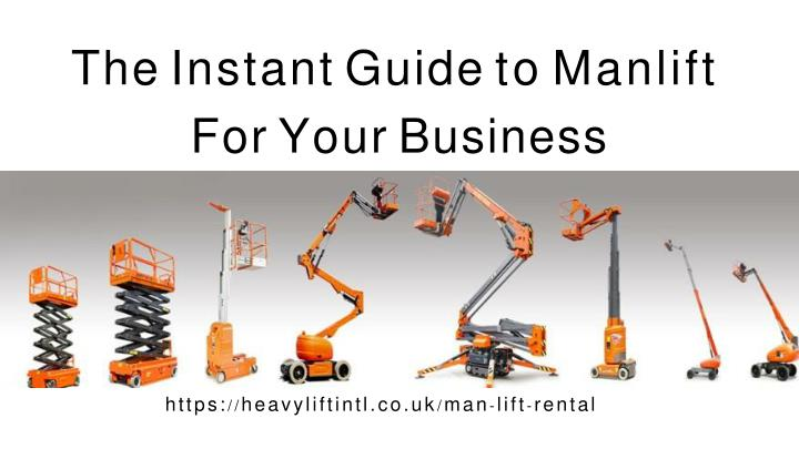 the instant guide to manlift for your business n.