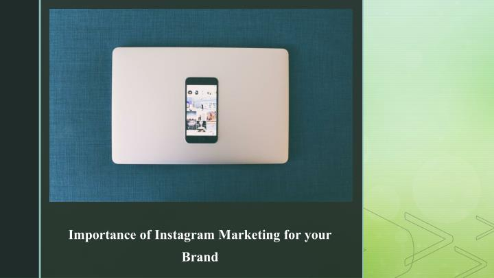 importance of instagram marketing for your brand n.