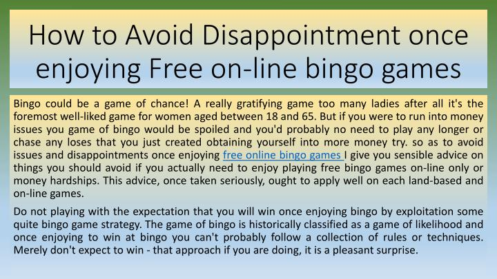 how to avoid disappointment once enjoying free on line bingo games n.