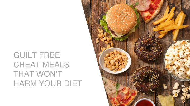 guilt free cheat meals that won t harm your diet n.