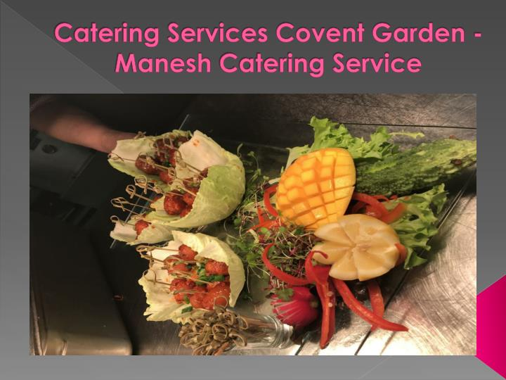 catering services covent garden manesh catering service n.